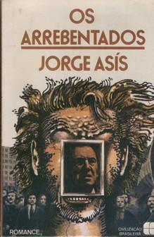 Livro os Arrebentados Autor Jorge Asís (1976) [usado]