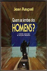 Livro Quem Se Lembra dos Homens? Autor Jean Raspail (1989) [usado]