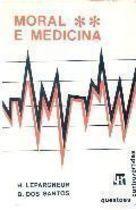 Livro Moral e Medicina Autor H. Lepargneur e B. dos Santos (1977) [usado]
