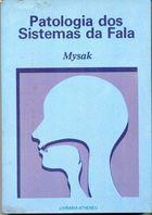 Livro Patologia dos Sistemas da Fala Autor Edward D. Mysak (1984) [usado]