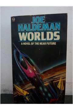 Livro Worlds_ a Novel Of The Near Future Autor Joe Haldeman (1982) [usado]