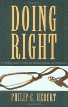 Livro Doing Right: a Practical Guide To Ethics For Medical Trainees... Autor Philip C. Hebert (editor) (1996) [usado]