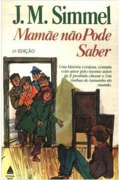 Livro Mamãe Não Pode Saber Autor J M Simmel (1980) [usado]