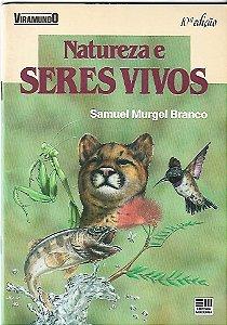 Livro Natureza e Seres Vivos - Coleção Viramundo Autor Samuel Mugel Branco (1992) [usado]