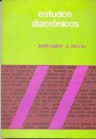 Livro Estudos Diacrônicos Autor Anthony J. Naro (1973) [usado]
