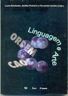 Livro Caos e Ordem na Linguagem e Arte Autor Lucia Santaella, Amálio Pinheiro, F. Iazetta (1988) [usado]