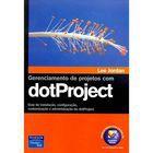 Livro Gerenciamento de Projetos com Dotproject Autor Lee Jordan (2008) [usado]