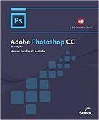 Livro Adobe Photoshop Cc Autor Marcos Serafim de Andrade (2016) [usado]