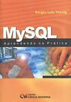 Livro Mysql - Aprendendo na Pratica Autor Sergio Luiz Tonsig (2006) [usado]