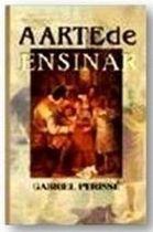 Livro a Arte de Ensinar Autor Gabriel Perissé (2004) [usado]