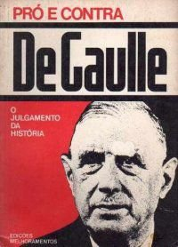 Livro Pró e contra - de Gaulle Autor Gianni Rizzoni ( Org.) (1975) [usado]