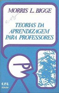 Livro Teorias da Aprendizagem para Professores Autor Morris L. Bigge (1977) [usado]