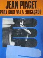 Livro para onde Vai a Educação? Autor Jean Piaget (1973) [usado]