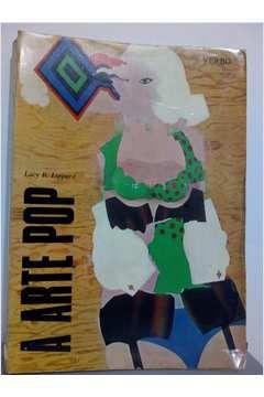 Livro a Arte Pop Autor Lucy. R. Lippard (1973) [usado]