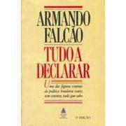 Livro Tudo a Declarar Autor Armando Falcão (1989) [usado]