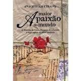 Livro a Maior Paixão do Mundo Autor Myriam Cyr (2007) [usado]
