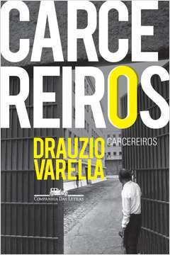 Livro Carcereiros Autor Drauzio Varella (2012) [usado]