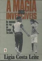 Livro a Magia dos Invencíveis Autor Ligia Costa Leite (1991) [usado]