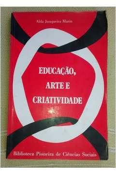 Livro Educação, Arte e Criatividade Autor Alda Junqueira Marin (1976) [usado]