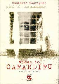 Livro Vidas do Carandiru - Histórias Reais Autor Humberto Rodrigues (2002) [usado]