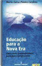 Livro Educação para a Nova Era Autor Maria Luiza Pontes Cardoso (1999) [usado]