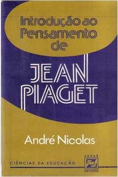 Livro Introdução ao Pensamento de Piaget Autor André Nicolas (1978) [usado]