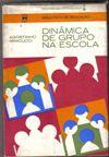 Livro Dinâmica de Grupo na Escola Autor Agostinho Minicucci (1975) [usado]