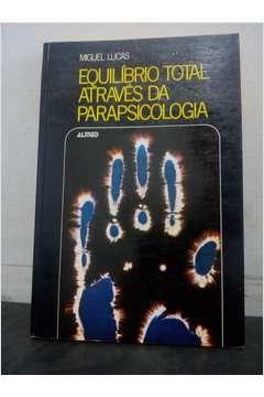 Livro Equilíbrio Total Através da Parapsicologia Autor Miguel Lucas (1981) [usado]