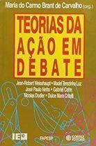 Livro Teorias da Ação em Debate Autor Maria do Carmo Brant de Carvalho - Org. (1993) [usado]
