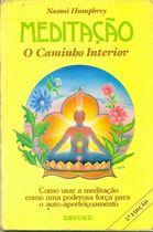 Livro Meditação. o Caminho Interior Autor Naomi Humphrey (1992) [usado]