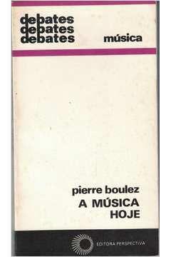 Livro a Música Hoje Autor Pierre Boulez (1981) [usado]