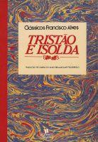 Livro Tristão e Isolda Autor Anônimo (1982) [usado]