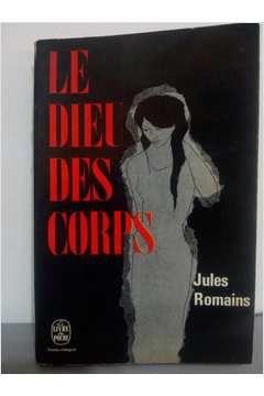 Livro Le Dieu Des Corps Autor Jules Romains (1965) [usado]