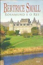 Livro Rosamund e o Rei Autor Bertrice Small (2006) [usado]