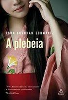 Livro a Plebeia Autor John Burnham Schwartz (2010) [usado]