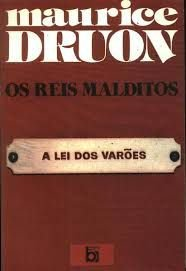 Livro os Reis Malditos: a Lei dos Varões Autor Maurice Druon (1983) [usado]