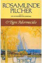 Livro o Tigre Adormecido Autor Rosamunde Pilcher (2000) [usado]