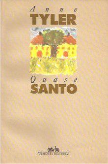 Livro Quase Santo Autor Anne Tyler (1992) [usado]