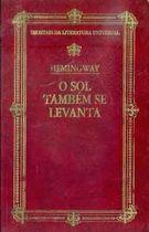 Livro o Sol Também Se Levanta-imortais da Literatura Universal Autor Ernest Hemingway (1989) [usado]