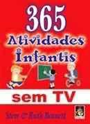 Livro 365 Atividades Infantis sem Tv Autor Steve & Ruth Bennett (2002) [usado]