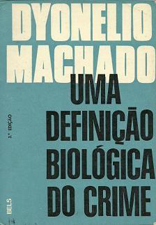 Livro Uma Definição Biológica do Crime Autor Dyonélio Machado (1975) [usado]