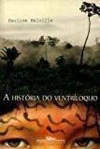 Livro a História do Ventríloquo Autor Pauline Melville (1999) [usado]