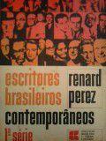 Livro Escritores Brasileiros Contemporâneos 1ª Série Autor Renard Perez (1970) [usado]