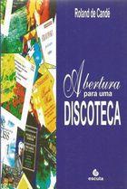Livro Abertura para Uma Discoteca Autor Roland de Candé (2000) [usado]