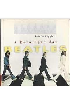 Livro a Revolução dos Beatles Autor Roberto Muggiati (1997) [usado]