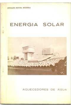 Livro Energia Solar: Aquecedores de Água Autor Arnaldo Moura Bezerra [usado]