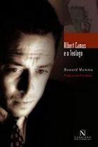 Livro Alberto Camus e o Teólogo Autor Howard Mumma (2002) [usado]