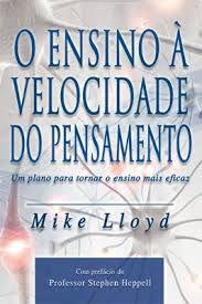 Livro o Ensino À Velocidade do Pensamento Autor Mike Lloyd (2010) [novo]