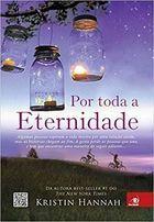 Livro por Toda a Eternidade Autor Kristin Hannah (2014) [usado]