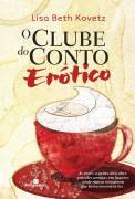 Livro o Clube do Conto Erótico Autor Lisa Beth Kovetz (2008) [usado]